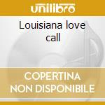 Louisiana love call cd musicale di Maria Muldaur