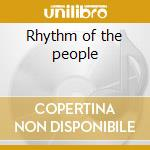 Rhythm of the people cd musicale di Ward Robert