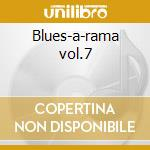 Blues-a-rama vol.7 cd musicale di Robert ward/lynn aug