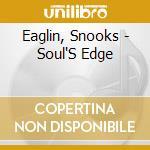Soul's edge - eaglin snooks cd musicale di Snooks Eaglin