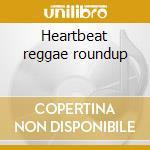 Heartbeat reggae roundup cd musicale