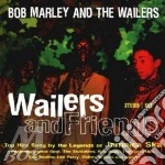 Bob Marley & The Wailers - Wailers & Friends cd musicale di MARLEY BOB & THE WA