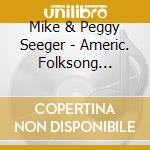 Americ. folksong children - cd musicale di Mike & peggy seeger