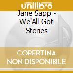 We'all got stories - cd musicale di Sapp Jane