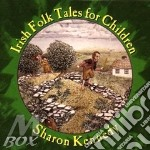 Sharon Kennedy - Irish Folk Tales Children cd musicale di Kennedy Sharon