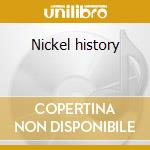 Nickel history cd musicale di Shoulders Big
