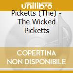 The wicked picketts - cd musicale di Picketts The