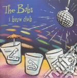 I brow club - cd musicale di Bobs The