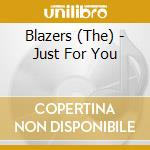 Just for you - blazers cd musicale di Blazers The