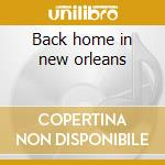 Back home in new orleans cd musicale di Champion jack dupree