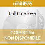 Full time love cd musicale di Ann Peebles