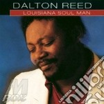 Dalton Reed - Louisiana Soul Man cd musicale di Reed Dalton