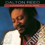 Dalton Reed - Louisiana Soul Man cd musicale di Reed Dalton