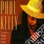 Gonna stick and stay cd musicale di Paul Kelly