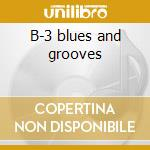 B-3 blues and grooves cd musicale di Ron levy's kingdom