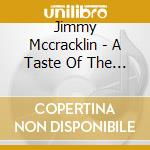 Jimmy Mccracklin - A Taste Of The Blues cd musicale di Mccracklin Jimmy