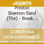 The Preston Shannon Band - Break The Ice cd musicale di The preston shannon band