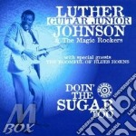 Doin'the sugar too - johnson luther jr. cd musicale di Luther