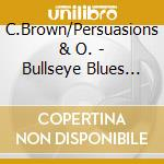 C.Brown/Persuasions & O. - Bullseye Blues Christmas cd musicale di C.brown/persuasions & o.