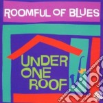 Under one roof - roomful of blues cd musicale di Roomful of blues