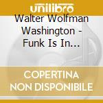 Funk is in the house cd musicale di Walter wolfman washi
