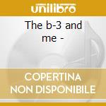 The b-3 and me - cd musicale di Crawford Davell