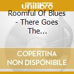 There goes the neighborh. - roomful of blues cd musicale di Roomful of blues