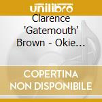 Clarence 'Gatemouth' Brown - Okie Dokie Stomp cd musicale di Clarence-gatem Brown