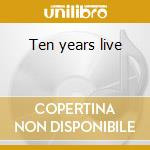 Ten years live cd musicale di Nighthawks The