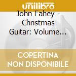 Christmas guitar vol.1 cd musicale di John Fahey
