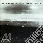 Song of the seals - redpath jean cd musicale di Redpath Jean