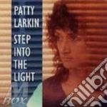 Step into the light - larkin patty cd musicale di Patty Larkin