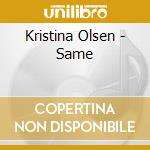Kristina Olsen - Same cd musicale di Olsen Kristina