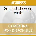 Greatest show on earth cd musicale di Katy Moffatt