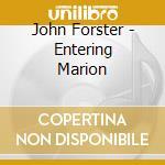 John Forster - Entering Marion cd musicale di Forster John