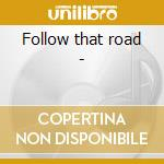 Follow that road - cd musicale di C.edwards/k.olsen & o.