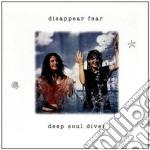 Disappear Fear - Deep Soul Diver cd musicale di Fear Disappear