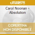 Carol Noonan - Absolution cd musicale di Noonan Carol