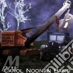 Noonan building & wreckin - cd musicale di Carol noonan band
