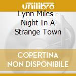 Night in a strange town - cd musicale di Miles Lynn