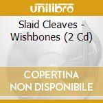 Wishbones cd musicale di Slaid cleaves +1 bon