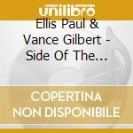 Side of the road cd musicale di Ellis paul & vance g