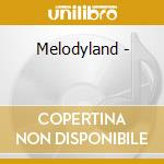 Melodyland - cd musicale di Vidalias The