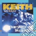 The most beautifullest thing in this world cd musicale di Keith Murray