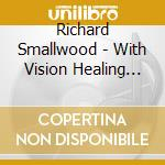 Healing-live in detroit cd musicale di Richard Smallwood