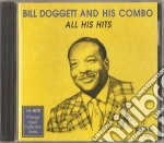 Bill Doggett & His Combo - All His Hits cd musicale di Bill doggett & his combo
