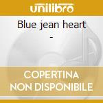 Blue jean heart - cd musicale di Maccurtis