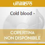 Cold blood - cd musicale di Big bad smitty