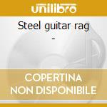 Steel guitar rag - cd musicale di Tarlton Jimmie