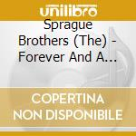 The Sprague Brothers - Forever And A Day cd musicale di Brothers Sprague